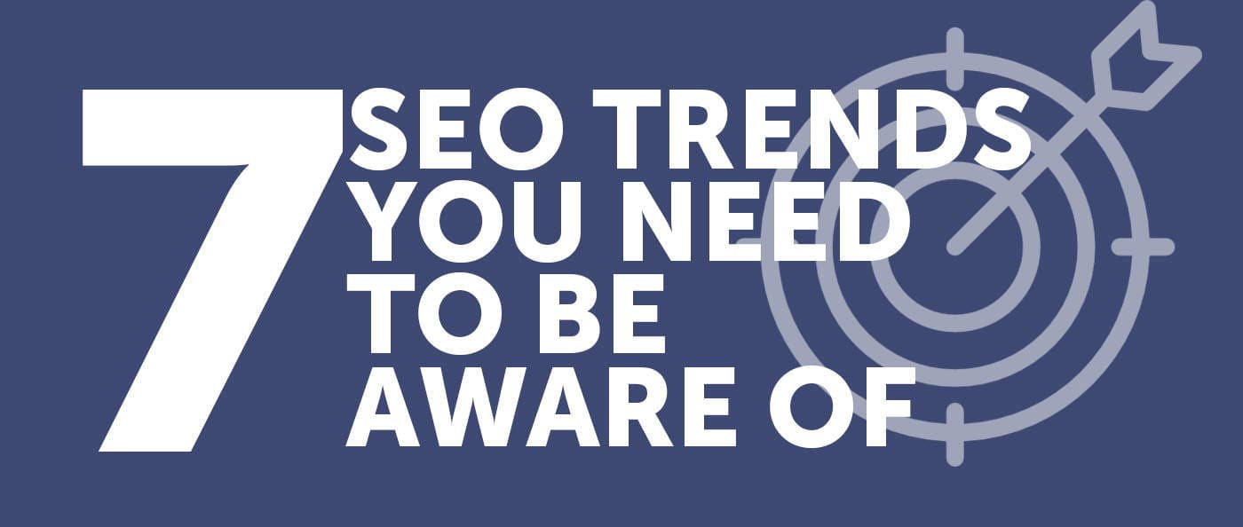 7-seo-trends-to-be-aware-of